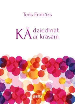 Ka dziedinat ar krasam (2017)