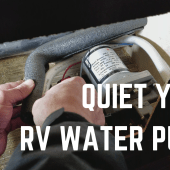 Episode 20: Quiet Your Water Pump — Super Easy, Cheap RV Hack!