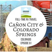 Episode 61: Cañon City & Colorado Springs | Colorado RV camping travel