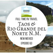 Episode 63: Taos & Rio Grande del Norte National Monument | New Mexico RV camping travel