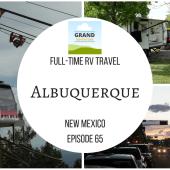 Episode 65: Albuquerque | New Mexico RV travel camping