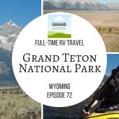 Episode 72: Grand Teton National Park | Wyoming RV travel camping