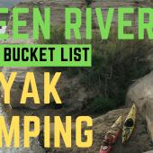 Episode 95: Green River Kayak Camping | Utah kayaking Canyonlands National Park