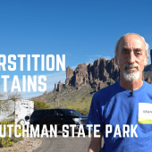 Ep. 146: Superstition Mountains – Lost Dutchman State Park | Arizona RV travel camping