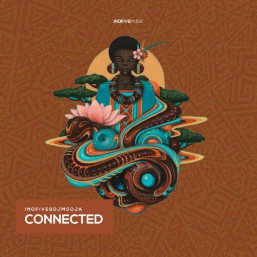 InQfive & DJ Msoja SA - Connected (Original Mix)