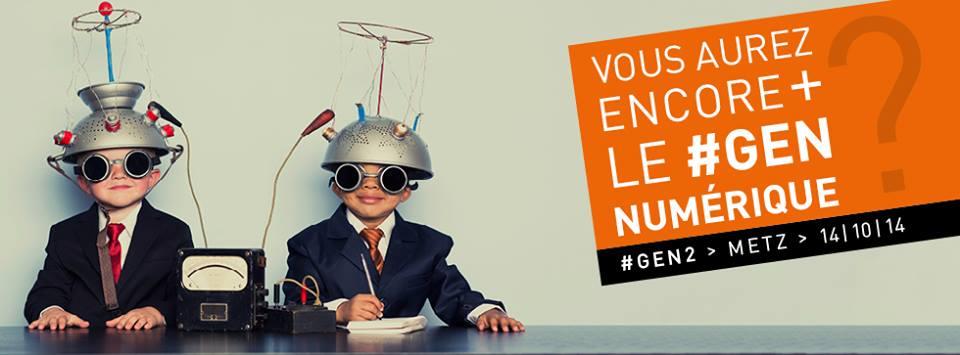 #GEN2 : vous aurez encore plus le GEN numérique