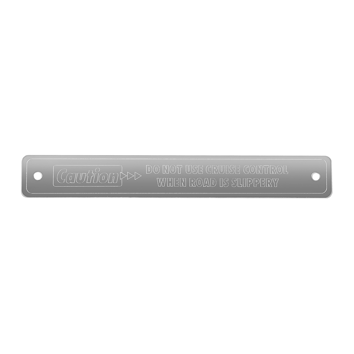 68621 Stainless Steel Caution Cruise Control Statement Plate for Kenworth