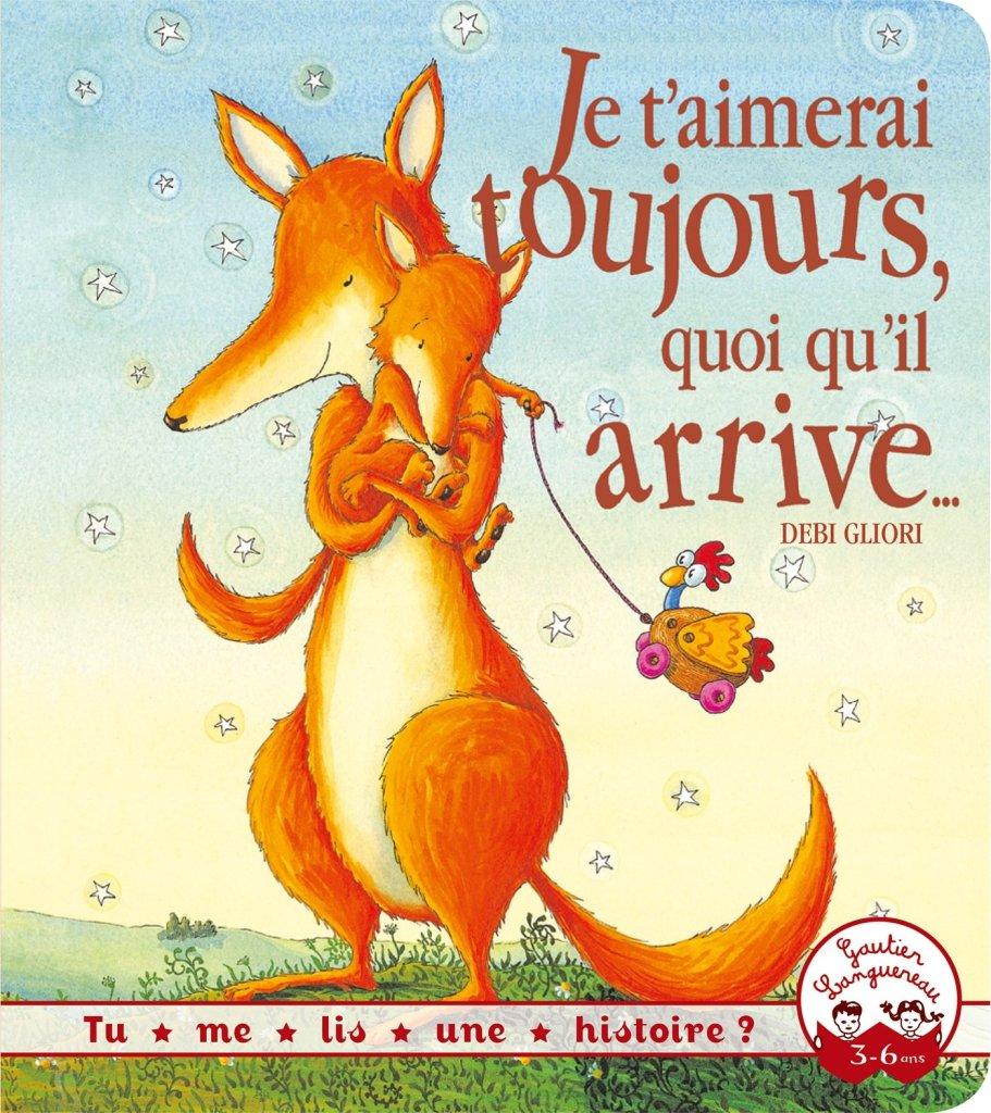 Les livres pour préparer l'aîné à l'arrivée d'un bébé : Je t'aimerai toujours quoi qu'il arrive.