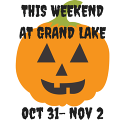 This Weekend at Grand Lake: Oct 31- Nov 2
