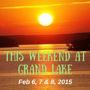 This Weekend at Grand Lake: Feb 6-7-8