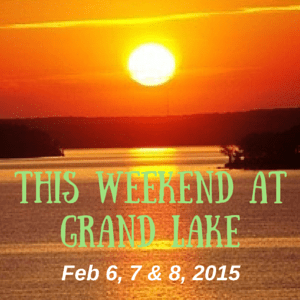 This Weekend at Grand Lake: Feb 6-7-8