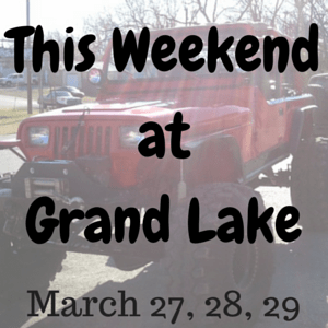 This Weekend at Grand Lake: March 27-29
