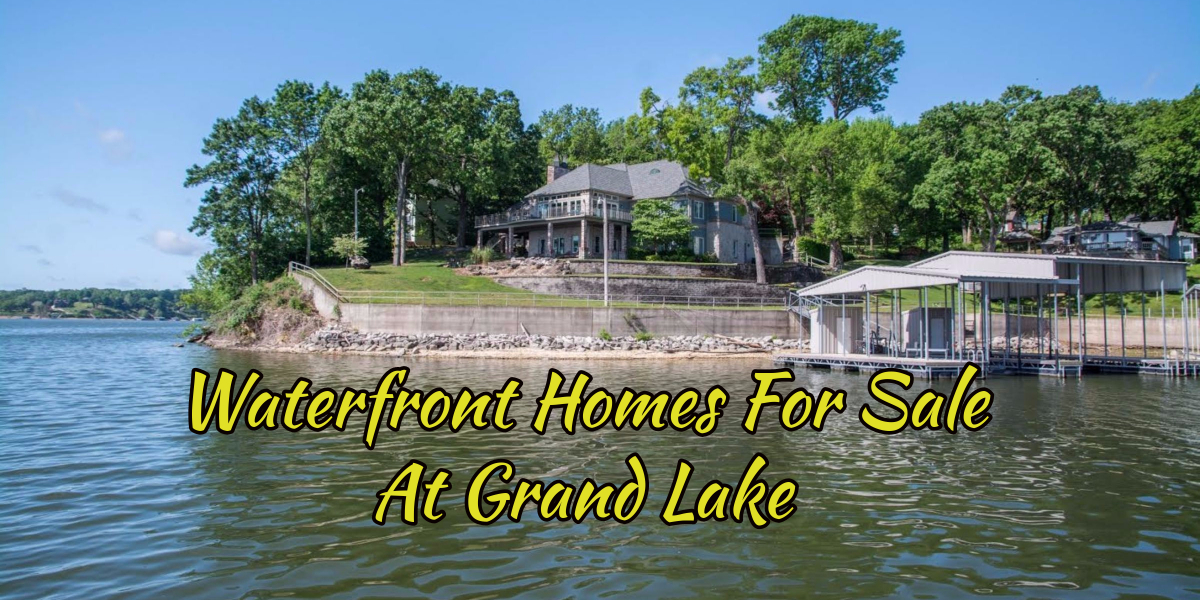 Featured Grand Lake Waterfront Homes For Sale