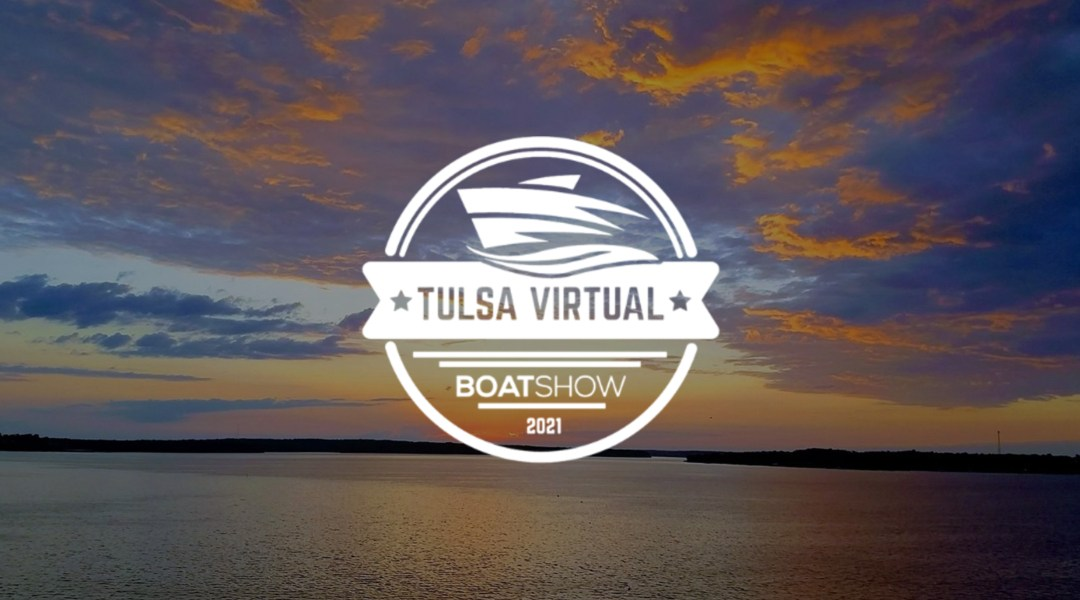 Announcing the 2021 Tulsa Virtual Boat Show