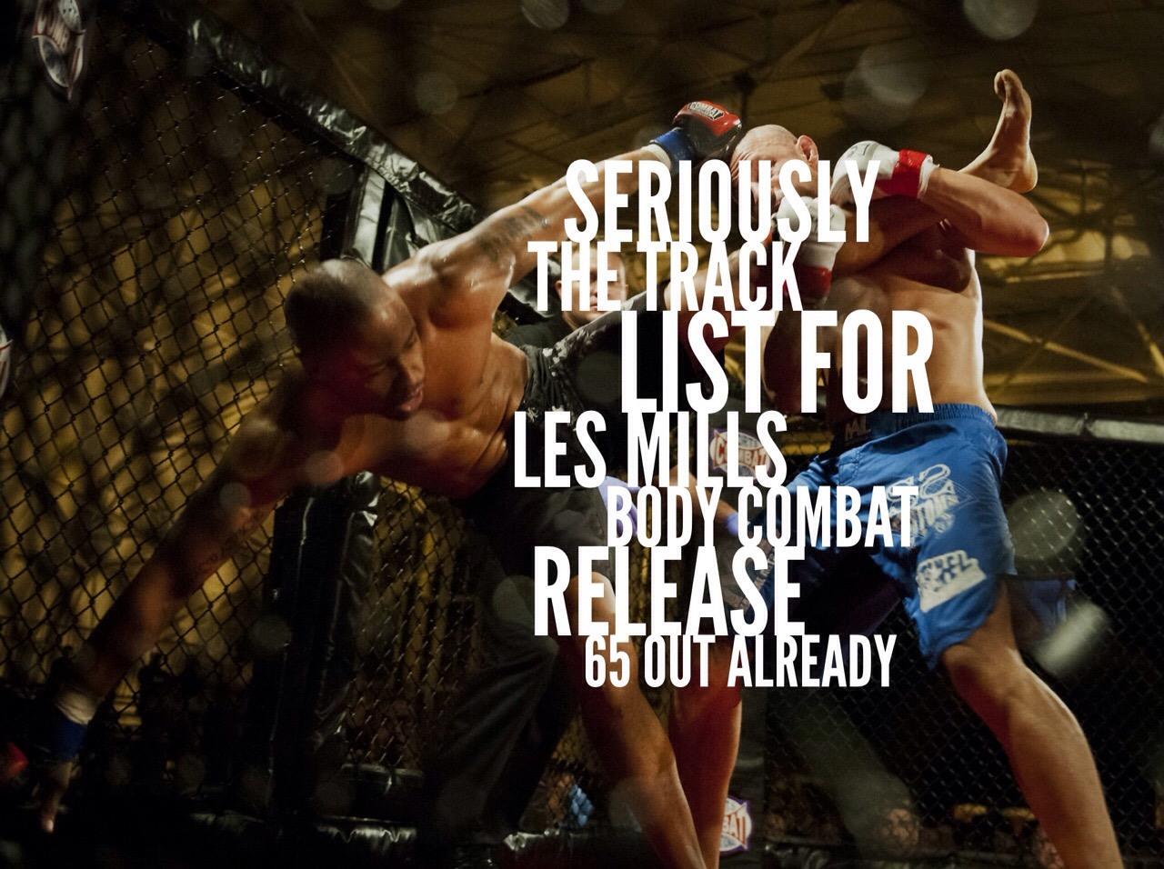 Seriously! The Tracklist for Les Mills Body Combat release