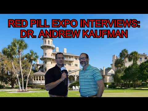 Red Pill Expo Interviews: Dr. Andrew Kaufman