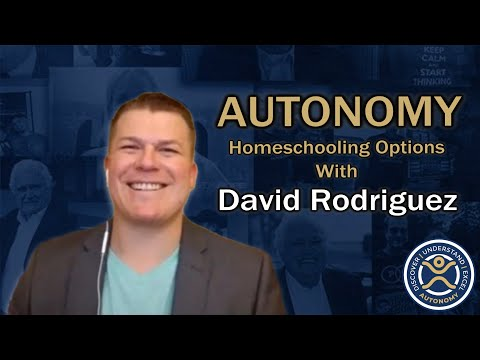 Homeschooling Options with David Rodriguez | AUTONOMY Conversations