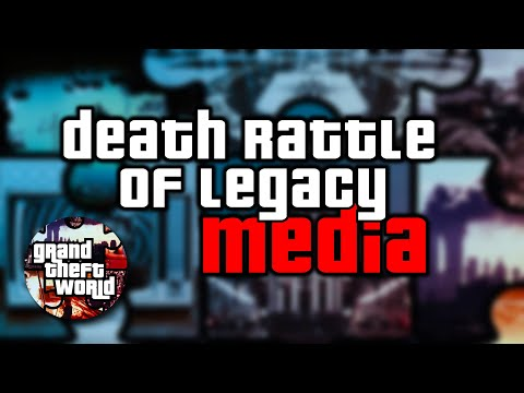 Death Rattle Of The Legacy Media | Grand Theft World