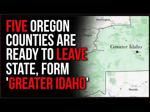 FIVE Oregon Counties Want To LEAVE The State And Join IDAHO, This Could Be A Solution To Disunity