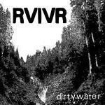 rvivr-dirtywater