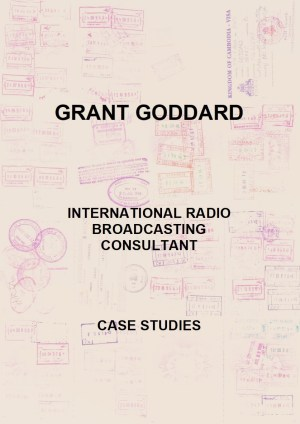 Grant Goddard: International Radio Broadcasting Consultant: Case Studies