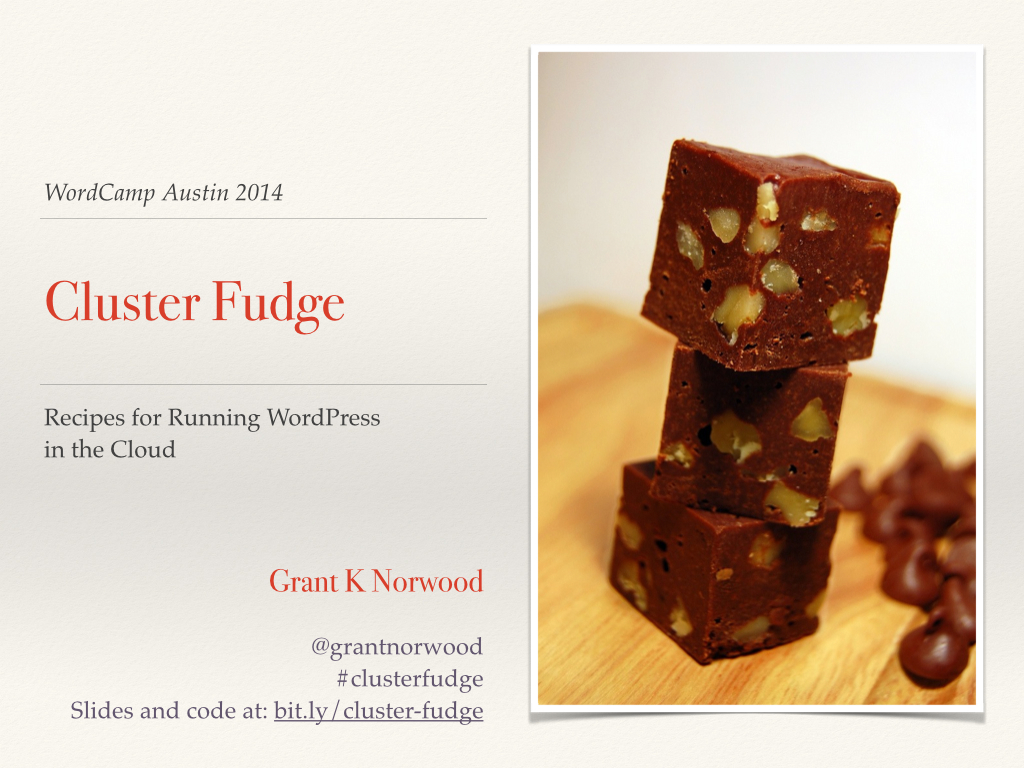 Cluster Fudge - WordCamp Austin 2014