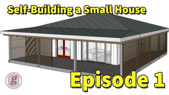 Self-Building a Small House | Episode 1 : Requirements and First Steps