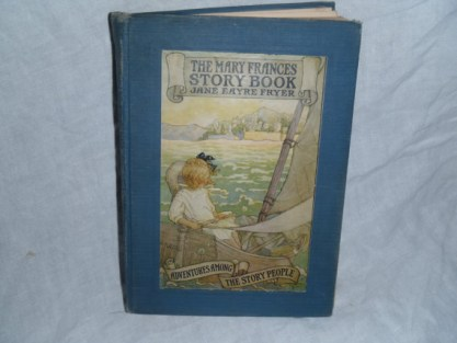 The Mary Frances Story Book  - by Jane Eayre Fryer - published by John C. Winston