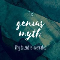 Talent and the genius myth