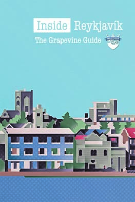 Inside Reykjavík: The Grapevine Guide