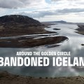 Abandoned Iceland #3: Around The Golden Circle Part I