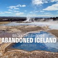 Abandoned Iceland #8: Golden Circle—Geysir