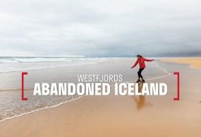 Abandoned Iceland #15: Westfjords – Rauðasandur & Látrabjarg