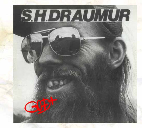 S.H. Draumur (1982 – 1988): Kicking Against The Pricks