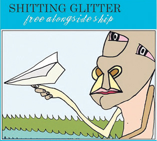Shitting Glitter – Free Alongside Ship