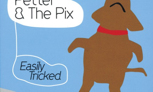 Petter & The Pix – Easily Tricked