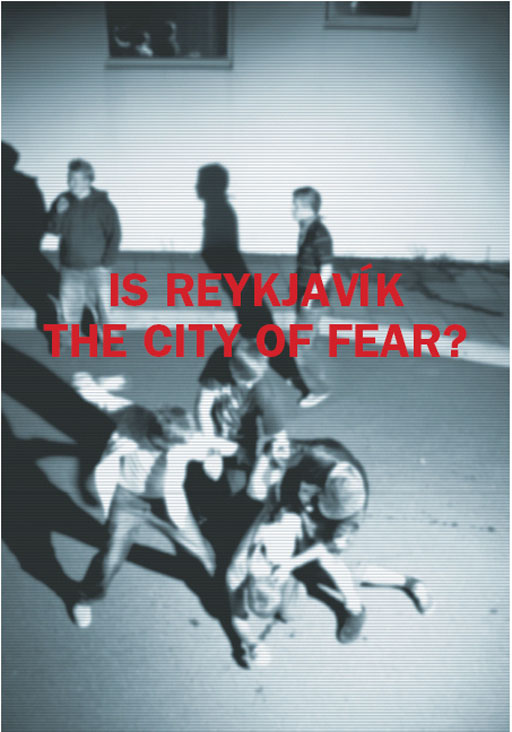 Is Reykjavík the City of Fear?
