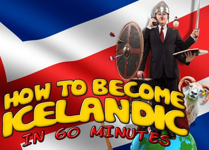 How to Become Icelandic in 60 Minutes: Rude, Drunk and Boundlessly Optimistic