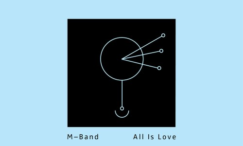 "Track Of Issue: M-Band's ""All Is Love"""