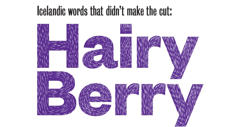 Icelandic Words That Didn't Make The Cut: Hairy Berry And Flat Pies