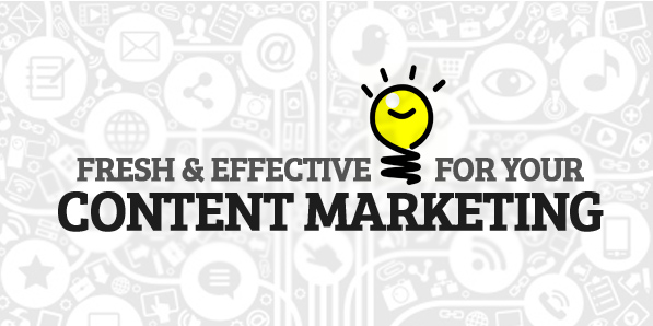 Fresh and Effective Ideas for Your Content Marketing