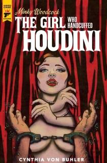 Minky Woodcock The Girl Who Handcuffed Houdini