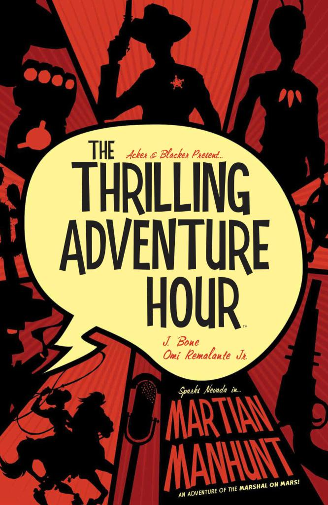 The Thrilling Adventure Hour: Martian Manhunt SC