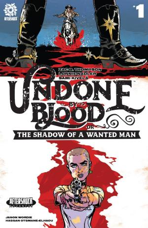 Undone By Blood Or The Shadow Of A Wanted Man #1