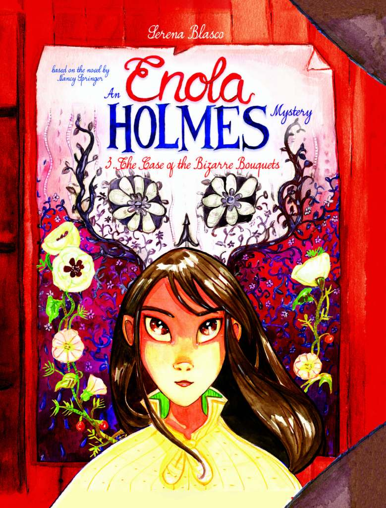 Enola Holmes Vol. 3 The Case of the Bizarre Bouquets