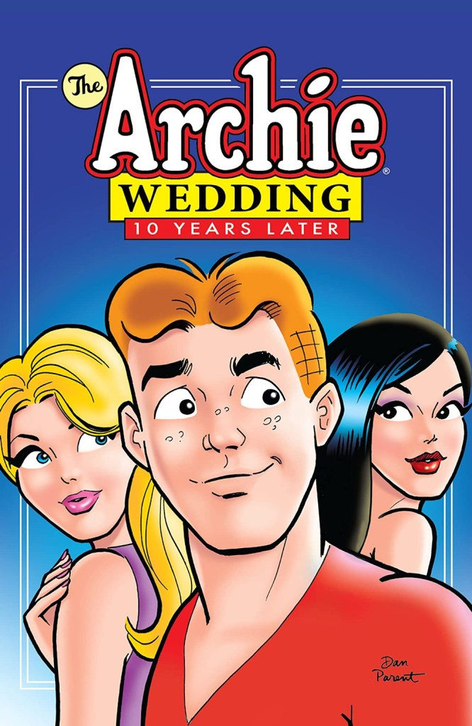 THE ARCHIE WEDDING: 10 YEARS LATER (TR)