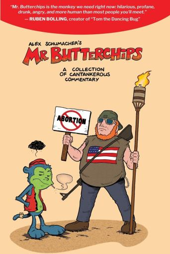 Mr. Butterchips: A Collection Of Cantankerous Commentary