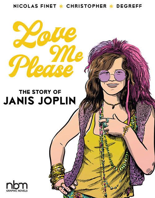 Love Me Please: The Story of Janis Joplin