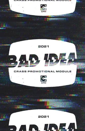 Bad Idea Crass Promotional Module v1