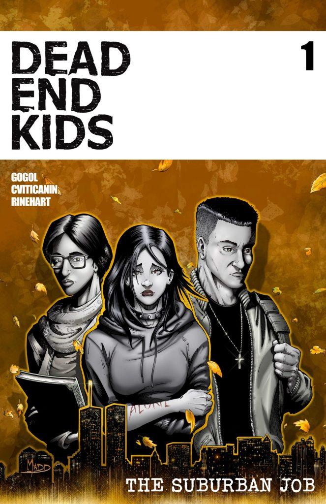 Dead End Kids: The Suburban Job #1 (of 4)